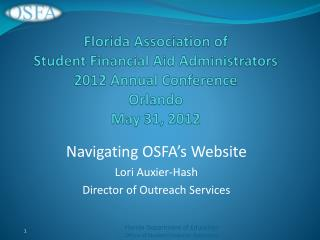 Florida Association of  Student Financial Aid Administrators 2012 Annual Conference Orlando May 31, 2012