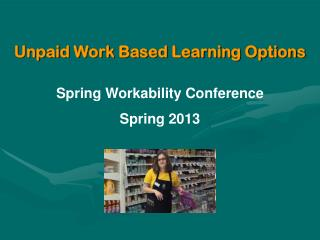 Unpaid Work Based Learning Options