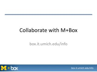 Collaborate with M+Box
