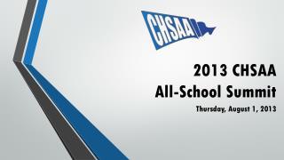 2013 CHSAA  All-School Summit