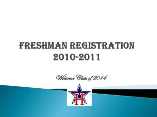 Freshman Registration 2010-2011