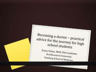 Becoming a doctor � practical advice for the journey for high school students