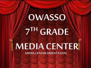 OWASSO  7 TH  GRADE MEDIA CENTER