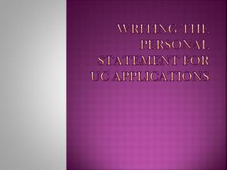 Writing the Personal Statement for UC Applications