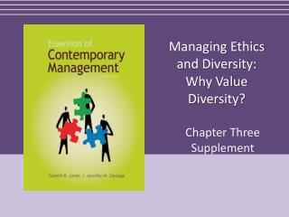 Managing Ethics and Diversity:  Why Value Diversity?