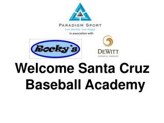 Welcome  S anta  C ruz Baseball Academy