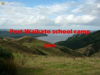Port Waikato school camp