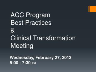 ACC Program Best  Practices  &  Clinical Transformation  Meeting