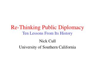 re-thinking public diplomacy ten lessons from its history