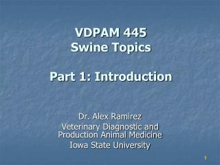 VDPAM 445 Swine Topics Part 1: Introduction