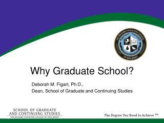 Why Graduate School?