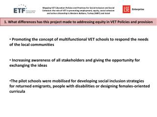 1. What differences has this project made to addressing equity in VET Policies and provision