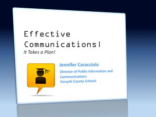 Jennifer Caracciolo Director of Public Information and                       		         Communications Forsyth County S