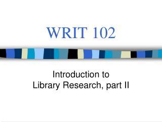 WRIT  102
