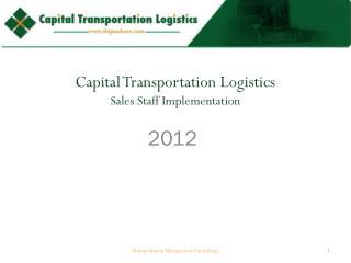 Capital Transportation Logistics Sales Staff Implementation