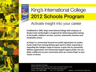 Established in 1996, King's International College with campuses at Reedy Creek and Burleigh is recognised for deliverin