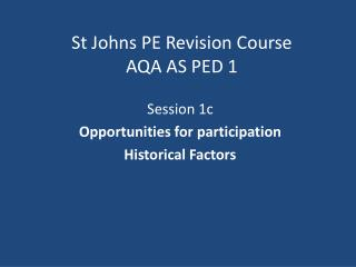 St Johns PE Revision Course AQA AS PED 1