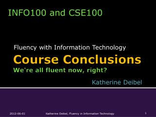 Course Conclusions We're all fluent now, right?