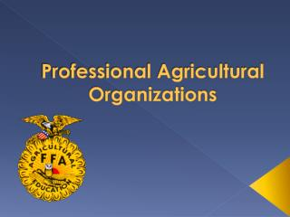 Professional Agricultural Organizations