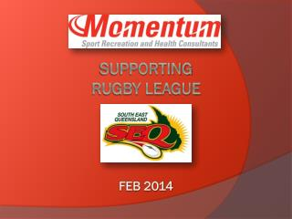 SUPPORTING  RUGBY LEAGUE FEB 2014