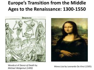 Europe�s Transition from the Middle Ages to the Renaissance: 1300-1550