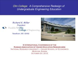 Olin College:   A Comprehensive Redesign of  Undergraduate Engineering Education
