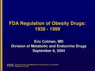 fda regulation of obesity drugs:  1938 - 1999