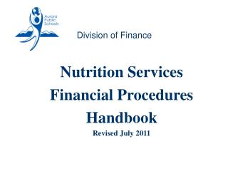 Nutrition Services Financial Procedures Handbook Revised  July 2011