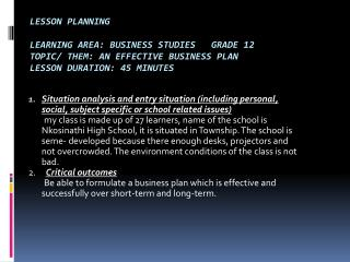 Lesson planning learning area: business studies   Grade 12 topic/ Them: An effective business plan lesson duration: 45