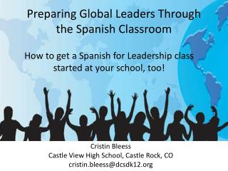Preparing Global Leaders Through  the Spanish Classroom