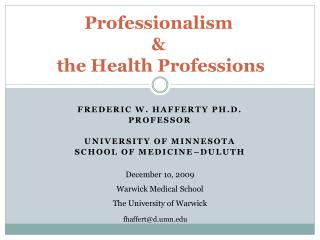 Professionalism  &  the Health Professions