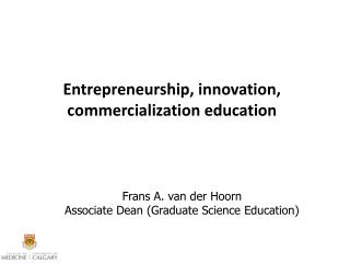 Entrepreneurship, innovation, commercialization education