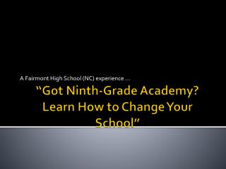 """Got Ninth-Grade Academy? Learn How to Change Your School"""