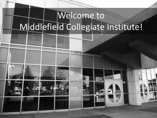 Welcome to Middlefield Collegiate Institute!