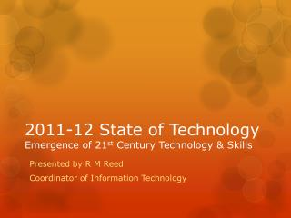 2011-12 State of Technology Emergence of 21 st Century Technology & Skills