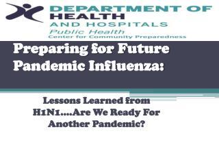 Preparing for Future Pandemic Influenza: