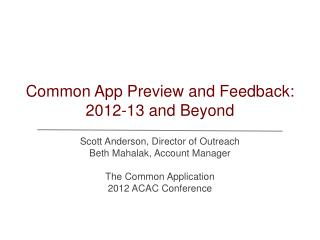 Common App Preview and Feedback: 2012-13 and Beyond