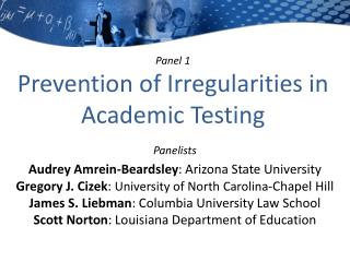 Panel  1 Prevention  of Irregularities in Academic  Testing