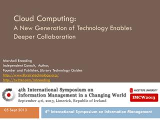 Cloud Computing:  A  New Generation of Technology Enables Deeper Collaboration