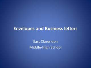 Envelopes and Business letters