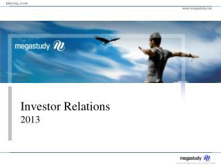 Investor Relations 2013