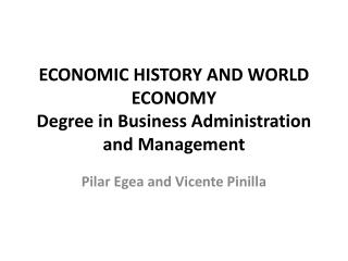 ECONOMIC HISTORY AND WORLD ECONOMY Degree in Business Administration and Management