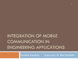 Integration of Mobile Communication in Engineering Applications