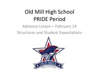 Old Mill High School  PRIDE Period