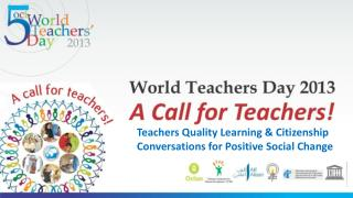 Teachers Quality Learning & Citizenship Conversations for Positive Social Change