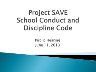 Project SAVE  School Conduct and Discipline Code