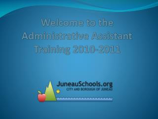 Welcome to the Administrative Assistant Training 2010-2011