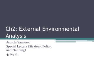 Ch2: External Environmental Analysis