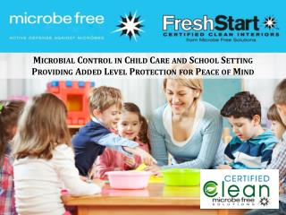 Microbial Control in Child Care and School Setting Providing Added Level Protection for Peace of Mind