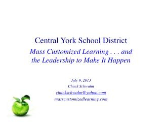 Central York School District Mass Customized Learning . . . and the Leadership to Make It Happen